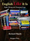 English Like It Is - Richard Marsh
