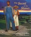 The Secret of the Stones - Robert D. San Souci, James Ransome