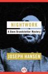 Nightwork (The Dave Brandstetter Mysteries) - Joseph Hansen
