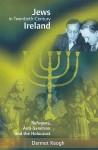 Jews in Twentieth-Century Ireland - Dermot Keogh