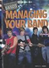 Managing Your Band - Daniel E. Harmon
