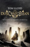 The Dusk Watchman - Tom Lloyd
