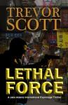 Lethal Force (Jake Adams International Espionage Thriller) - Trevor Scott