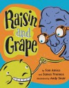 Raisin and Grape - James Proimos, James Proimos