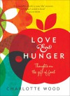 Love and Hunger - Charlotte Wood