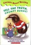 Tell the Truth, Grumpy Bunny! - Justine Korman Fontes, Lucinda McQueen