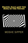 Daniel Max and the King in the Tower - Moshe Sipper