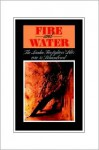Fire and Water - The London Firefighters' Blitz 1940-42 Remembered - H.S. Ingham