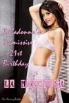Belladona's Submissive 21st Birthday (Belladonna Birthday Series) - La Marchesa