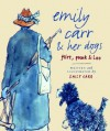 Emily Carr and Her Dogs: Flirt, Punk, and Loo - Emily Carr