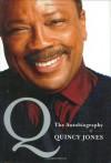 Q: The Autobiography of Quincy Jones - Quincy Jones