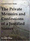 The Private Memoirs and Confessions of a Justified Sinner by James Hogg - James Hogg