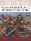 Roman Republican Legionary 298-105 BC - Nic Fields, Sean O' Brogain