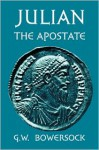 Julian the Apostate - Glen Warren Bowersock