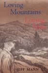 Loving Mountains, Loving Men - Jeff Mann