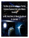 The Bible, the Qu'ran and Science: The Holy Scriptures Examined in the Light of Modern Knowledge - Maurice Bucaille, Faisal Fahim, Zakir Naik