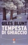 Tempesta di ghiaccio - Giles Blunt, Giancarlo Carlotti