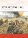 Sevastopol 1942: Von Manstein's triumph - Robert A. Forczyk