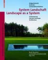 System Landschaft / Landscape as a System: Zeitgenossische Deutsche Landschaftsarchitektur / Contemporary German Landscape Architecture - Bdla, Bund Deutscher Landschaftsarchitekten Bd, Bund Deutscher