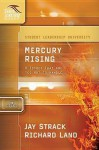 Mercury Rising: 8 Issues That Are Too Hot to Handle: Student Leadership University Study Guide Series - Jay Strack, Richard Land
