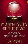 Mommy Issues of the Dead - T.A. Pratt, Tim Pratt