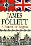 A Forest of Eagles - James Follett