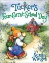 Tucker's Four-Carrot School Day - Susan Winget