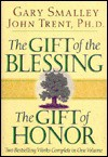 The Gift of the Blessing/The Gift of Honor: Two Bestselling Works Complete in One Volume - Gary Smalley, John T. Trent