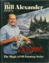The Bill Alexander Story: An Autobiography - W. Alexander