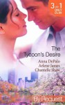 The Tycoon's Desire - Anna DePalo, Arlene James, Chantelle Shaw