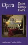 Opera: Desire, Disease, Death - Michael Hutcheon, Linda Hutcheon