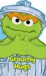 Sesame Street Grouchy Hugs! - Matt Mitter, Tom Brannon