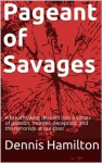 Pageant of Savages - Dennis Hamilton