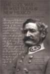 The Civil War in West Texas and New Mexico: The Lost Letterbook of Brigadier General Henry Hopkins Sibley - Henry Hopkins Sibley, Jerry Thompson, John P. Wilson