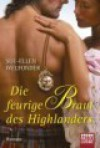 Die feurige Braut des Highlanders - Sue-Ellen Welfonder, Ulrike Moreno