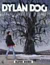 Dylan Dog n. 280: Mater Morbi - Tiziano Sclavi, Roberto Recchioni, Massimo Carnevale, Angelo Stano