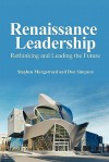 Renaissance Leadership - Stephen J. Murgatroyd, Don Simpson