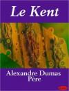 Le Kent - Alexandre Dumas