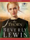 The Thorn: Rose Trilogy, Book 1 (MP3 Book) - Beverly Lewis, Christina Moore