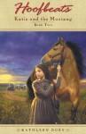 Hoofbeats: Katie and the Mustang #2 - Kathleen Duey