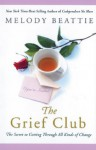The Grief Club: The Secret to Getting Through All Kinds of Change - Melody Beattie
