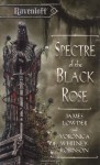 Spectre of the Black Rose - James Lowder, Voronica Whitney-Robinson