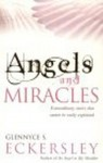 Angels And Miracles: Modern day miracles and extraordinary coincidences - Glennyce S. Eckersley