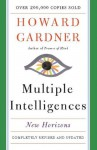 Multiple Intelligences: New Horizons in Theory and Practice - Howard Gardner
