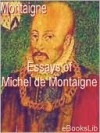 Essays of Michel de Montaigne - Michel de Montaigne