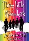 Three Little Wonders: An Adoption Story - David H. Burton
