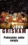 Podarujmy sobie święta - John Grisham