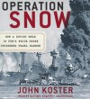 Operation Snow: How a Soviet Mole in FDR's White House Triggered Pearl Harbor (Audiocd) - John Koster, T.B.A.