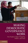 Making Democratic Governance Work: How Regimes Shape Prosperity, Welfare, and Peace - Pippa Norris