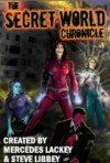 The Secret World Chronicle - Mercedes Lackey, Steve Libbey, Cody Martin, Dennis Lee, Adam Higgins, Laura Patterson, Veronica Giguere